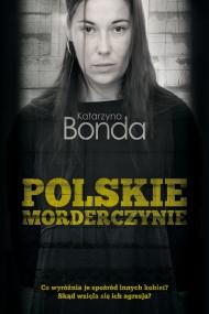 okładka Polskie morderczynie. Ebook   EPUB,MOBI   Katarzyna Bonda