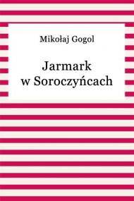 okładka Jarmark w Soroczyńcach. Ebook | EPUB,MOBI | Mikołaj Gogol