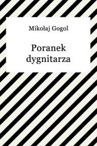 okładka Poranek dygnitarza. Ebook | EPUB,MOBI | Mikołaj Gogol