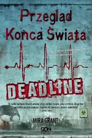 okładka Przegląd Końca Świata: Deadline. Ebook   EPUB,MOBI   Mira Grant
