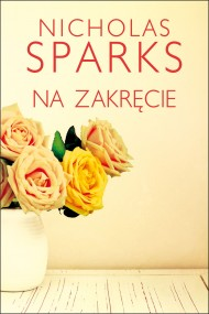 okładka Na zakręcie, Ebook | Nicholas Sparks