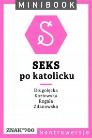 okładka Seks [po katolicku]. Minibook. Ebook | EPUB,MOBI | autor zbiorowy