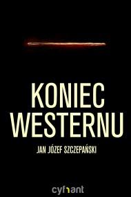 okładka Koniec westernu. Ebook | EPUB,MOBI | Jan Józef Szczepański
