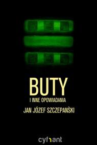okładka Buty i inne opowiadania. Ebook | EPUB,MOBI | Jan Józef Szczepański