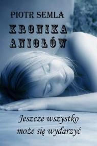 okładka Kronika Aniołów. Ebook | EPUB,MOBI | Piotr Semla
