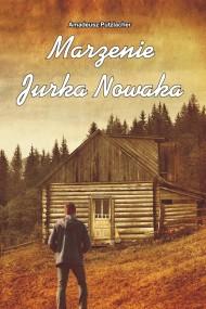 okładka Marzenie Jurka Nowaka. Ebook | papier | Amadeusz Putzlacher