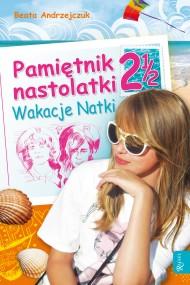okładka Pamiętnik nastolatki 2 1/2. Wakacje Natki. Ebook | EPUB,MOBI | Beata Andrzejczuk