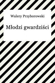 okładka Młodzi gwardziści, Ebook | Walery Przyborowski