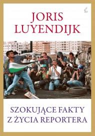 okładka Szokujące fakty z życia reportera. Ebook   EPUB,MOBI   Joris Luyendijk