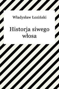 okładka Historja siwego włosa. Ebook   EPUB,MOBI   Władysław Łoziński