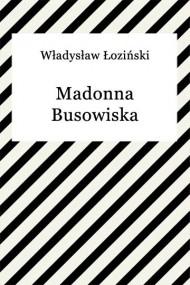 okładka Madonna Busowiska. Ebook   EPUB,MOBI   Władysław Łoziński