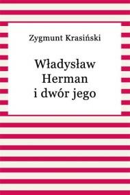 okładka Władysław Herman i dwór jego, Ebook | Zygmunt Krasiński
