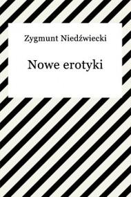 okładka Nowe erotyki, Ebook | Zygmunt Niedźwiecki