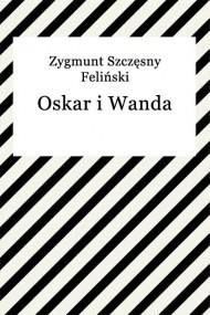 okładka Oskar i Wanda, Ebook | Zygmunt Szczęsny Feliński