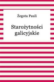 okładka Starożytności galicyjskie, Ebook | Żegota Pauli