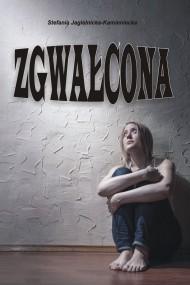 okładka Zgwałcona. Ebook | EPUB,MOBI | Stefania Jagielnicka