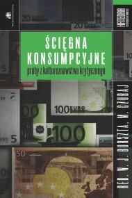 okładka Ścięgna konsumpcyjne. Ebook   EPUB,MOBI   Wojciech Burszta (red.), Mariusz Czubaj (red.)
