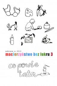 okładka Macierzyństwo bez lukru. cz. 3. Ebook | papier | Opracowanie zbiorowe