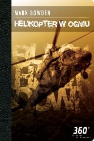 okładka Helikopter w ogniu. Ebook | EPUB,MOBI | Mark Bowden