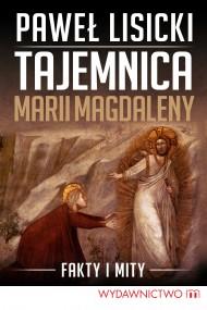 okładka Tajemnica Marii Magdaleny. Ebook | EPUB,MOBI | Paweł Lisicki