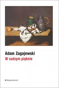 okładka W cudzym pięknie. Ebook   EPUB,MOBI   Adam Zagajewski