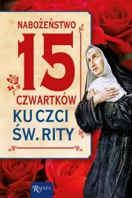 okładka Nabożeństwo 15 czwartków ku czci św. Rity. Ebook | EPUB,MOBI | Opracowanie zbiorowe