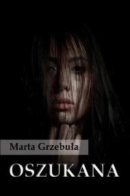 okładka Oszukana. Ebook | EPUB,MOBI | Marta Grzebuła
