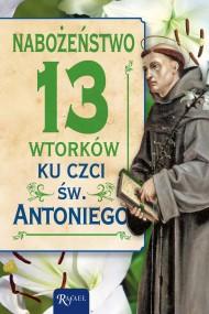 okładka Nabożeństwo 13 wtorków ku czci św. Antoniego. Ebook | EPUB,MOBI | Opracowanie zbiorowe