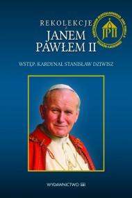 okładka Rekolekcje z Janem Pawłem II. Ebook | EPUB,MOBI | Jan Paweł II