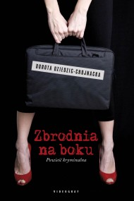 okładka Zbrodnia na boku, Ebook | Dorota Dziedzic-Chojnacka