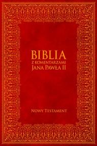 okładka Biblia z Komentarzami Jana Pawła II - Nowy Testament. Ebook | EPUB,MOBI | Jan Paweł II, Bp Kazimierz Romaniuk