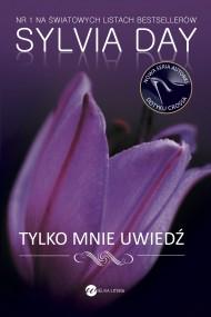 okładka Tylko mnie uwiedź. Ebook | EPUB,MOBI | Sylvia Day