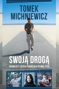 okładka Swoją drogą. Ebook | papier | Tomek Michniewicz