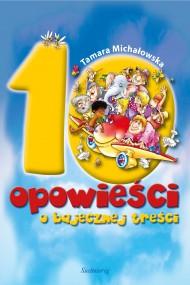 okładka 10 opowieści o bajecznej treści, Ebook   Tamara Michałowska