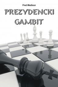 okładka Prezydencki gambit. Ebook | EPUB,MOBI | Fred Madison