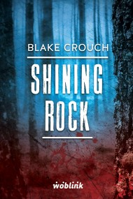 okładka Shining Rock.Minibook. Ebook | EPUB,MOBI | Blake Crouch