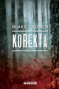 okładka Korekta.Minibook. Ebook | EPUB,MOBI | Blake Crouch