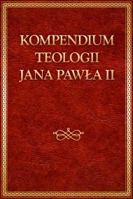 okładka Kompendium teologii Jana Pawła II. Ebook | EPUB,MOBI | Jan Paweł II