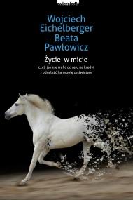 okładka Życie w micie. Ebook | EPUB,MOBI | Wojciech  Eichelberger, Beata Pawłowicz