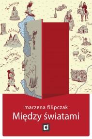 okładka Między światami, Ebook   Marzena Filipczak