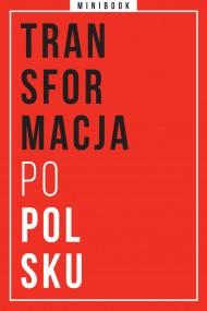 okładka Transformacja po polsku. Minibook. Ebook | EPUB,MOBI | autor zbiorowy