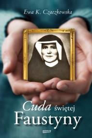 okładka Cuda świętej Faustyny. Ebook | Ewa K. Czaczkowska