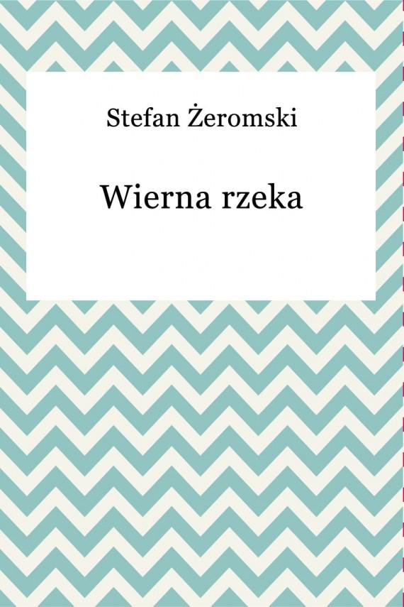 okładka Wierna rzekaebook | EPUB | Stefan Żeromski