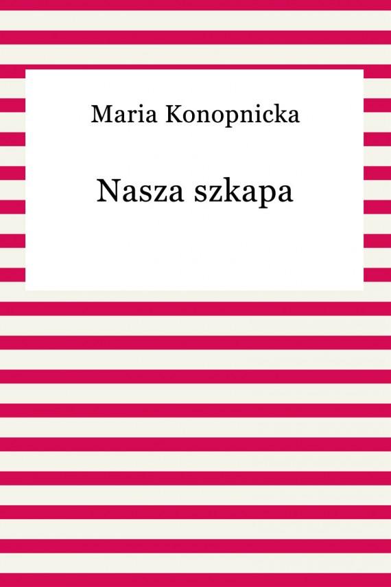 okładka Nasza szkapa. Ebook | EPUB | Maria Konopnicka