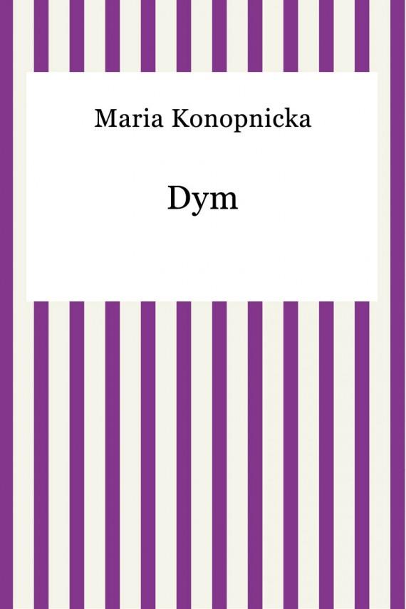 okładka Dym. Ebook | EPUB | Maria Konopnicka