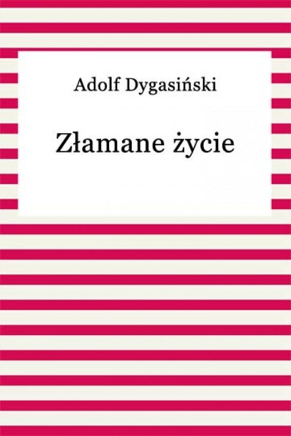 okładka Złamane życieebook | EPUB, MOBI | Adolf Dygasiński