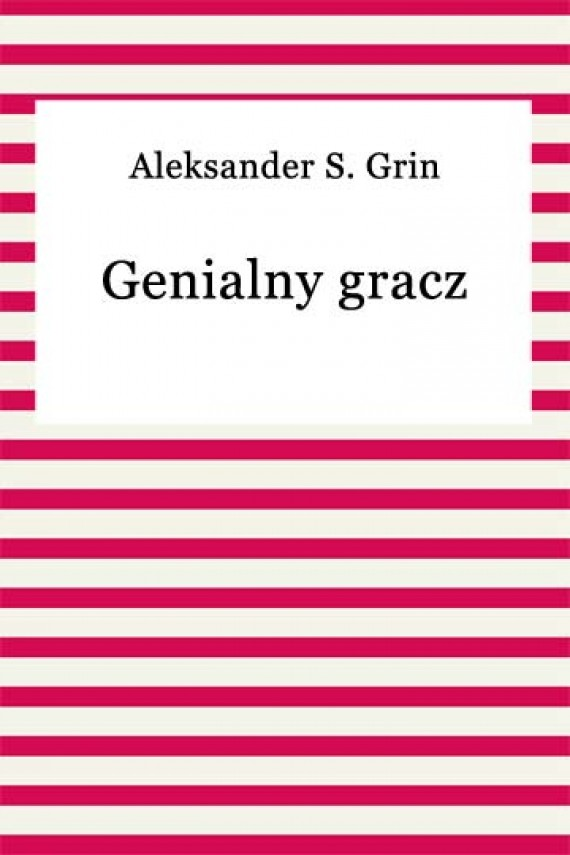 okładka Genialny gracz. Ebook | EPUB, MOBI | Aleksander S. Grin