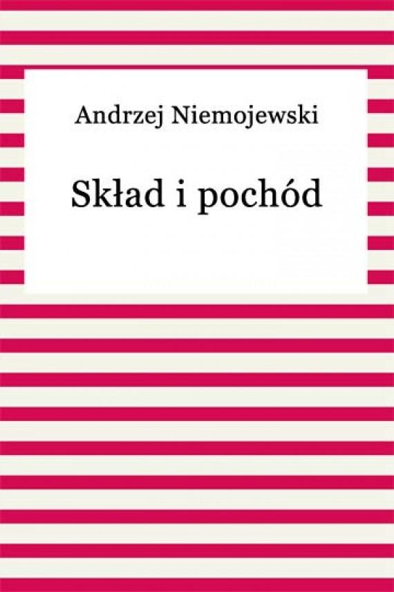okładka Skład i pochód. Ebook | EPUB, MOBI | Andrzej Niemojewski