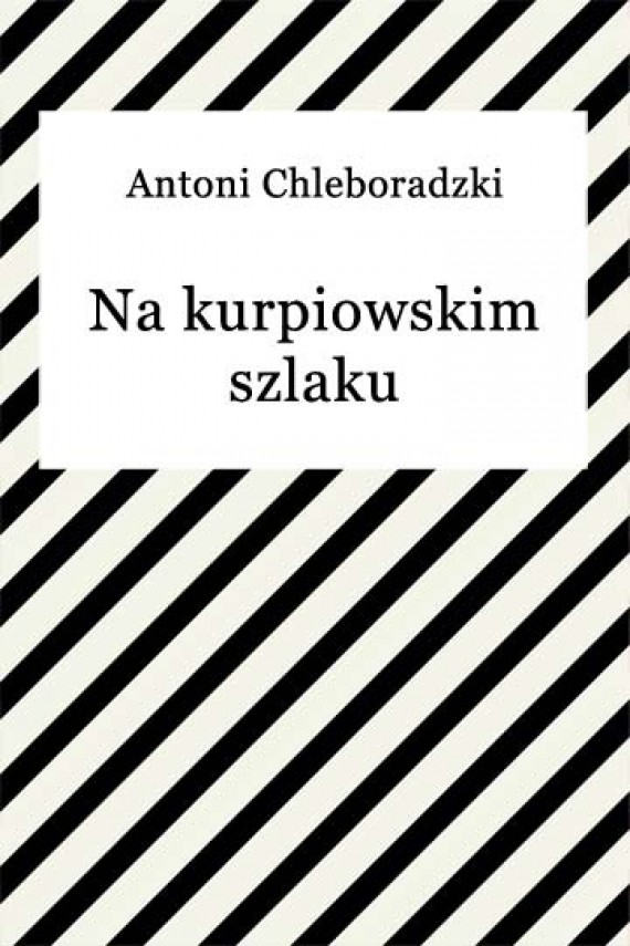 okładka Na kurpiowskim szlaku. Ebook   EPUB, MOBI   Antoni Chleboradzki