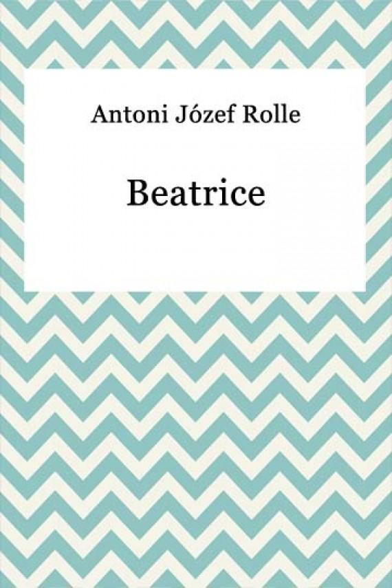 okładka Beatriceebook   EPUB, MOBI   Antoni Józef Rolle